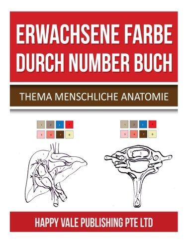 Erwachsene Farbe  Durch Number Buch: Thema Menschliche Anatomie (Erwachsene Für Durch Zahl Farbe Bücher)