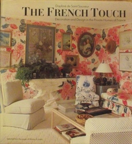 FRENCH TOUCH, DECORATION-> fout isbn: Decoration and Design in the Private Homes of France