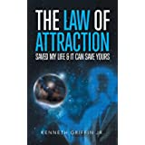 The Law of Attraction Saved My Life & It Can Save Yours (English Edition)