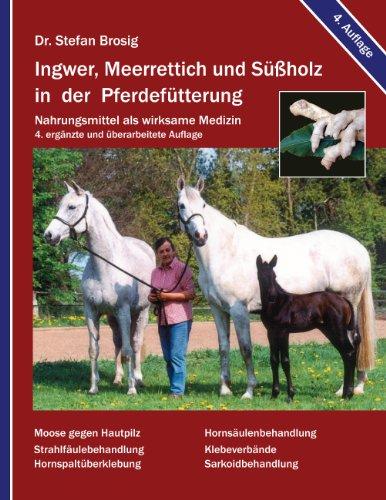 Ingwer, Meerrettich und Süßholz in der Pferdefütterung: Nahrungsmittel als wirksame Medizin