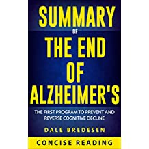 Summary of The End of Alzheimer's: The First Program to Prevent and Reverse Cognitive Decline by Dale Bredesen (English Edition)