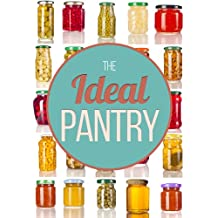 The Ideal Pantry: Your Comprehensive Guide to Food Remedies and Preservation Techniques (English Edition)