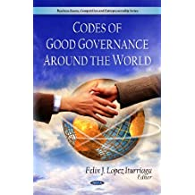 Codes of Good Governance Around the World (Business Issues, Competitions and Entreorenrurship Series)