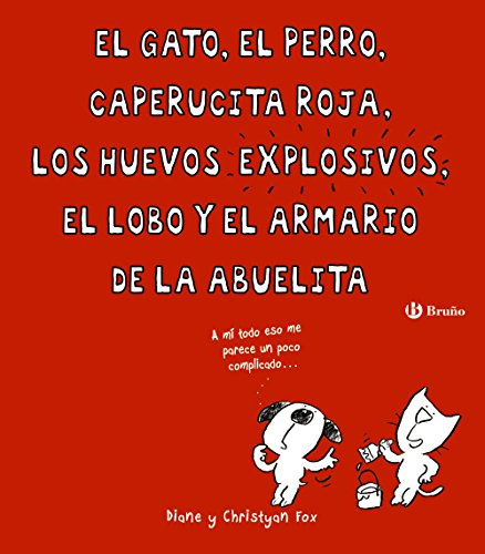 el-gato-el-perro-caperucita-roja-los-huevos-explosivos-el-lobo-y-el-armario-de-la-abuelita-castellan