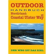 Nordirland: Coastal Ulster Way. Outdoorhandbuch