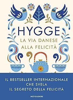 Hygge: La via danese alla felicità di [Wiking, Meik]