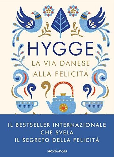 Hygge: La via danese alla felicità (Italian Edition) eBook: Meik ...