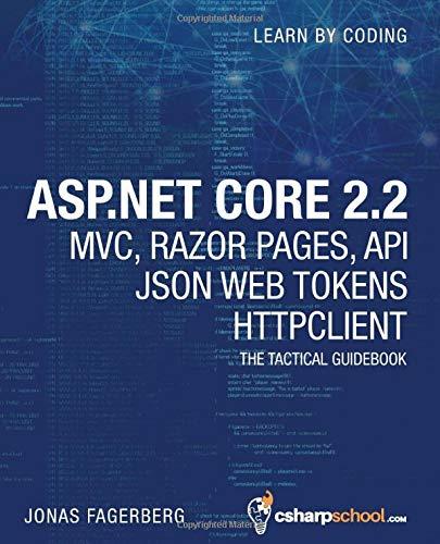 ASP.NET Core 2.2 MVC, Razor Pages, API, JSON Web Tokens & HttpClient: How to Build a Video Course Website - Asp-net-web-api