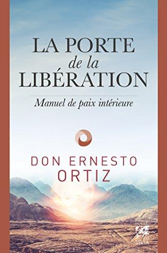 La porte de la libération : Manuel de paix intérieur