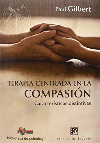 Terapia centrada en la compasión: Características distintivas (Biblioteca de Psicología)