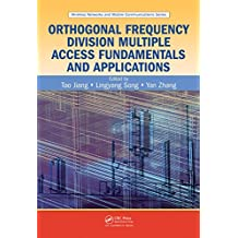 Orthogonal Frequency Division Multiple Access Fundamentals and Applications (Wireless Networks and Mobile Communications)
