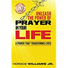 Unleash the Power of Prayer in Your Life: A Power that Transforms Lives (English Edition)