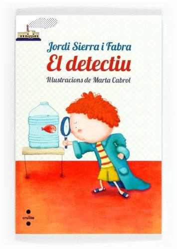 El detectiu (El Barco de Vapor Blanca) por Jordi Sierra i Fabra