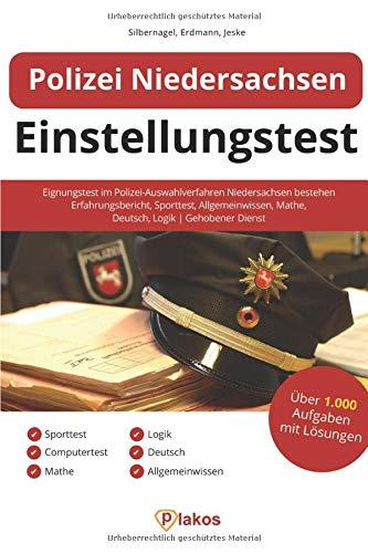 Polizei Niedersachsen Einstellungstest: Eignungstest im Polizei-Auswahlverfahren Niedersachsen bestehen | Erfahrungsbericht, Sporttest, Allgemeinwissen, Mathe, Deutsch, Logik | Gehobener Dienst