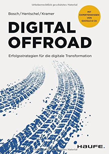 Digital Offroad: Erfolgsstrategien für die digitale Transformation (Haufe Fachbuch)