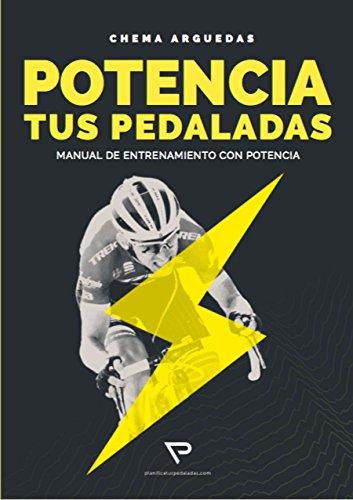 Potencia tus pedaladas por Chema Arguedas