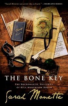 The Bone Key by [Monette, Sarah]