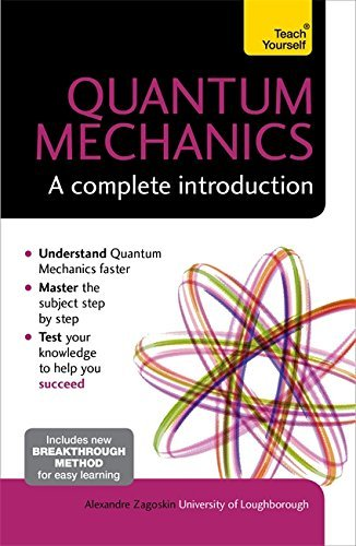 Quantum Mechanics: A Complete Introduction: Teach Yourself by Alexandre Zagoskin (2015-08-27)