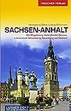 Reiseführer Sachsen-Anhalt: Mit Magdeburg, Halle (Saale), Dessau, Lutherstadt Wittenberg, Naumburg und Ostharz