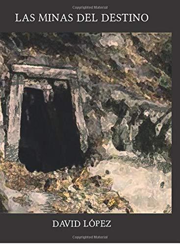 Las minas del destino par David López