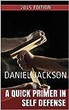 A Quick Primer in Self Defense (English Edition)