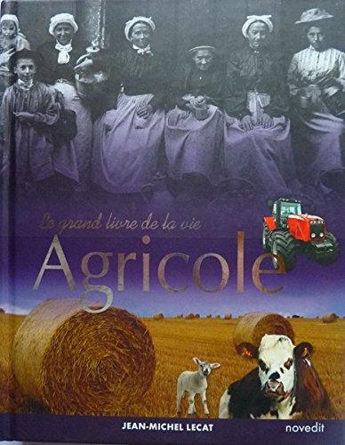 Le grand livre de la vie agricole