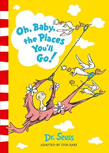 Dr. Seuss — Oh, Baby, The Places You'll Go! por Dr Seuss