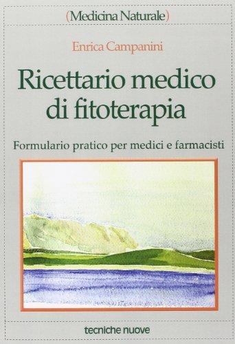 ricettario medico di fitoterapia. formulario pratico per medici e farmacisti