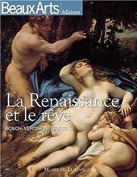 Beaux Arts Magazine, Hors-série : La Renaissance et le rêve : Bosch, Véronèse, Greco... Musée du Luxembourg