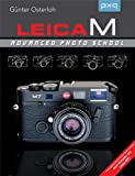 Leica M: Advanced Photo School, 2nd Edition (Lark Photography Book)