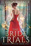 The Bride Trials (Elemental Heir Book 1)