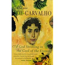 A God Strolling in The Cool of The Evening by Mario De Carvalho (1998-11-02)