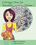 Coloriages Pour Soi - Mandalas - Volume 1: 25 Mandalas pour se divertir