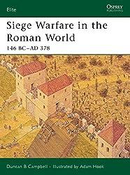 Siege Warfare in the Roman World: 146 BC-AD 378 (Elite, Band 126)