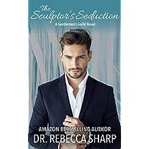 The Sculptor's Seduction (The Gentlemen's Guild Book 2)