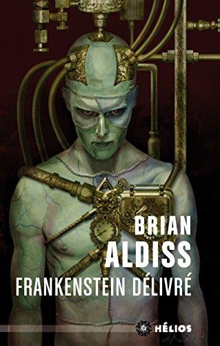 Frankenstein dlivr : Ou Le nouveau Promthe dchan