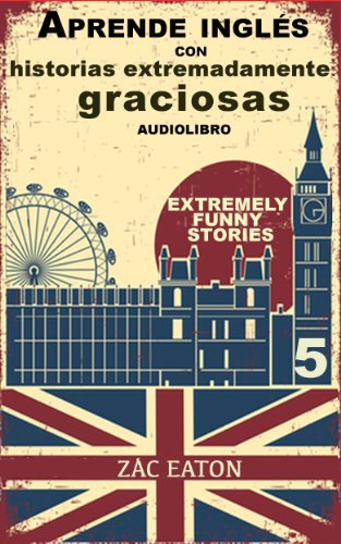 Aprende inglés con historias extremadamente graciosas - Extremely Funny Stories +AUDIOLIBRO: Welcome To My Life