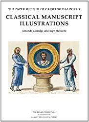 Classical Manuscript Illustrations (Paper Museum of Cassiano Dal Pozzo, Series a: Antiquities and Architecture) by Amanda Claridge (2012-09-20)