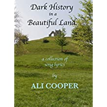 Dark History in a Beautiful Land: A Collection of Song Lyrics (English Edition)