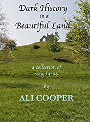 Dark History in a Beautiful Land: A Collection of Song Lyrics