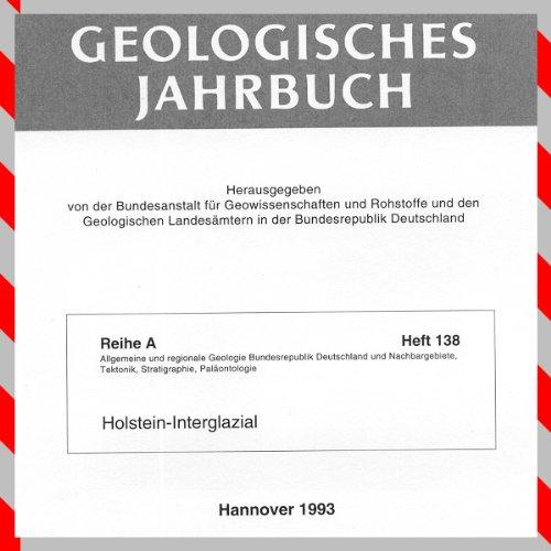 Geologisches Jahrbuch Reihe A Heft 138., Holstein Interglazial.