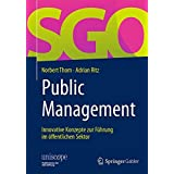 Public Management: Innovative Konzepte zur Führung im öffentlichen Sektor (uniscope. Publikationen der SGO Stiftung)