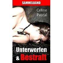 Unterworfen & Bestraft: BDSM XXL-Sammelband