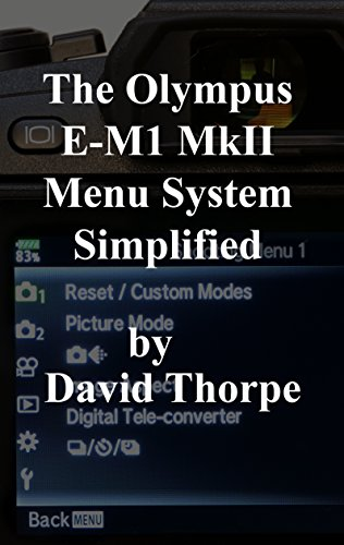 the-olympus-e-m1-mkii-menu-system-simplified-english-edition