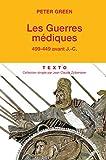 Les guerres médiques: 499-449 avant J.-C