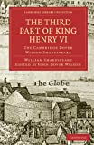 The Third Part of King Henry VI: The Cambridge Dover Wilson Shakespeare (Cambridge Library Collection - Shakespeare and Renaissance Drama) (Paperback)