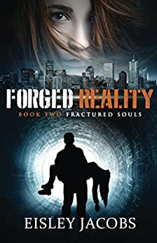 Forged Reality (Fractured Souls Book 2) (English Edition) di [Jacobs, Eisley]