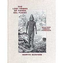 The Lost Tribes of Tierra del Fuego: Selk'nam, Yamana, Kawésqar