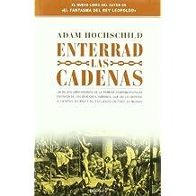 Enterrad las cadenas : profetas y rebeldes en la lucha por la liberación de los esclavos de un imperio (Atalaya)