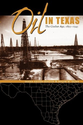 1895 Öl (Oil in Texas: The Gusher Age, 1895-1945 (Clifton and Shirley Caldwell Texas Heritage Book 3) (English Edition))
